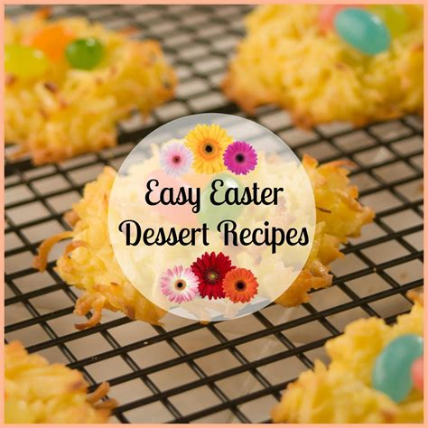 easter recipes 25 easy easter dessert recipes mrfood