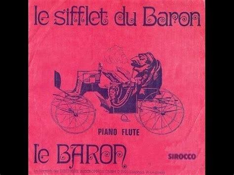 les barons du caoutchouc le baron le sifflet du baron 1976 youtube