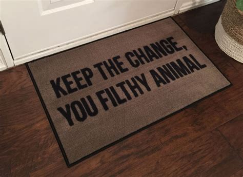 Doormat Shopping by 2 X 3 Keep The Change You Filthy Animal Doormat