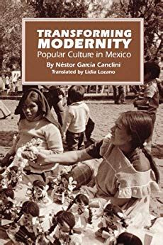 pop culture latin america 1851095047 transforming modernity popular culture in mexico