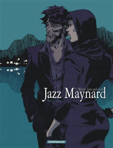 Jazz Maynard Tome 5 Blood Jazz And Tears Bd 201 Ditions