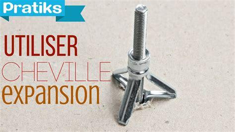 Cheville à Expansion Placo by Comment Utiliser Une Cheville 224 Expansion
