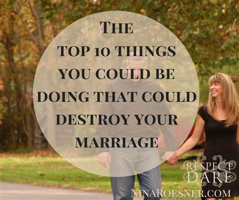 Things That Can Ruin A Strong Marriage by Ten Things That Could Destroy Your Marriage The Respect