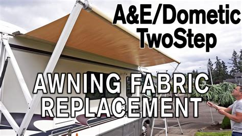 how to replace dometic awning fabric how to replace a e dometic twostep awning fabric youtube