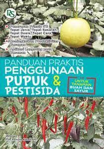 Buku Panduan Penggunaan Pupuk Organik Penerbit Penebar Swadaya Panduan Praktis Penggunaan Pupuk Dan Pestisida Toko Buku