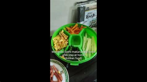 viral efekstayathome membuat sushi makanan ala kore