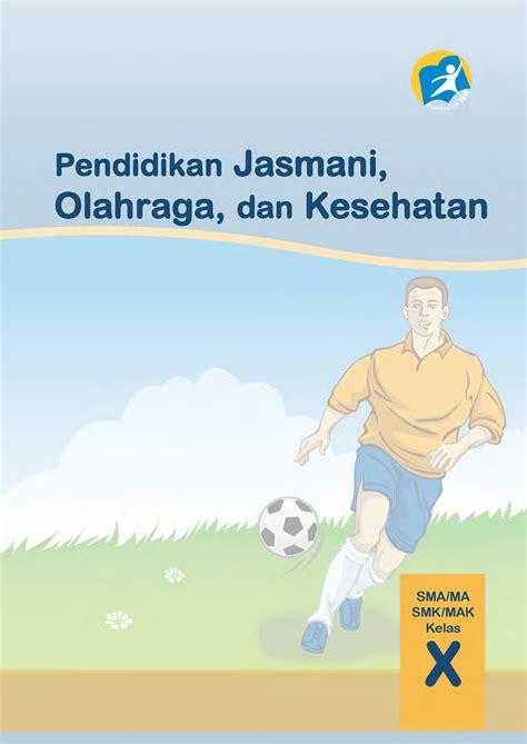 Buku Pendidikan Jasmani Olahraga Dan Kesehatan Sma Ma Kelas Xi Ktsp S bse 2013 pendidikan jasmani olahraga dan kesehatan buku siswa sma ma smk mak kelas