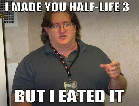 Gabe Newell Memes - gabe newell half life 3 meme www pixshark com images