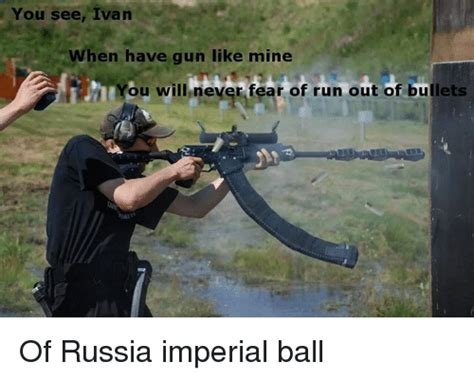 Ivan Meme - you see ivan when have gun like mine you will never fear