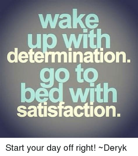 Starting Your Day With The Right Shoes by Determination Beg With Ction Start Your Day Right