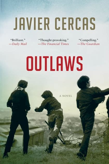 outlaws shortlisted for the international dublin literary award 2016 javier cercas bloomsbury