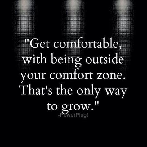 success is just outside your comfort zone comfort zone quotes sayings comfort zone picture quotes