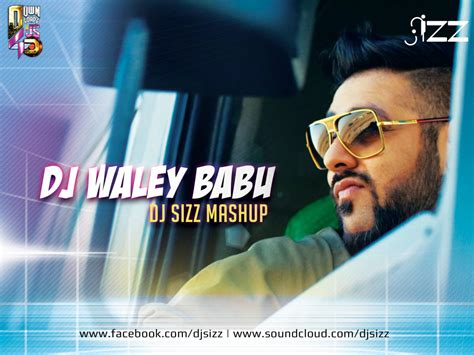 download dj waley babu remix mp3 dj waley babu dj sizz mashup