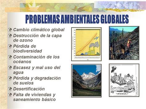 informacion de los problemas ambientales problemas ambientales globales ppt video online descargar