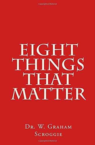 and the things that matter books eight things that matter by w graham scroggie solid