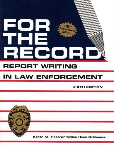 Report Writing Concepts For Enforcement by For The Record Report Writing In Enforcement 6th Edition Rent 9780940309197 094030919x