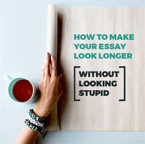 How To Make Your Paper Look Longer - how to make your essay look longer without looking stupid