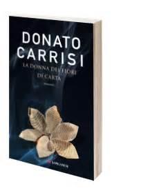 donato carrisi la donna dei fiori di carta la donna dei fiori di carta di donato carrisi una storia