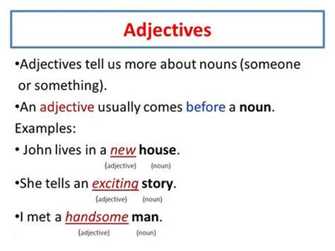 an adjective is a word used to describe a noun in various