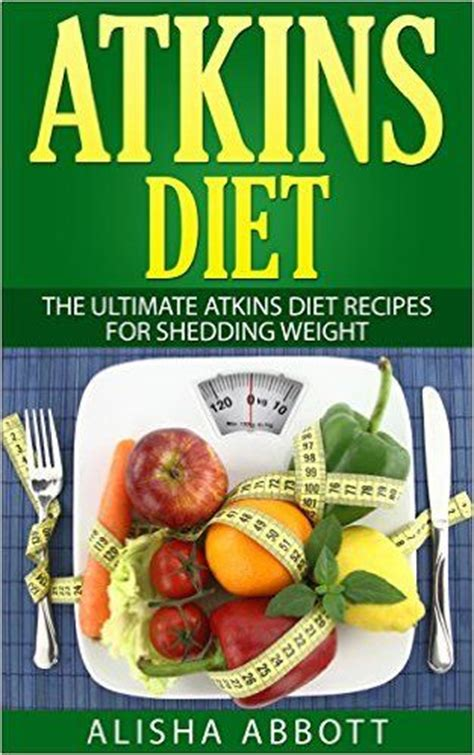 21 days atkins diet the ultimate diet for shedding weight and feeling great books 17 best images about atkins diet cookbooks on