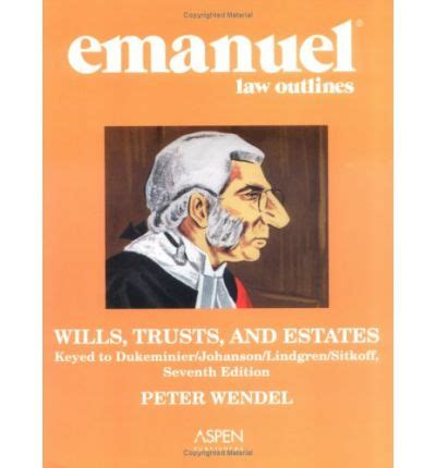 Trusts And Estates Outline Dukeminier 8th by Dukeminier Wills Trusts And Estates 8th Edition Free Keepfilecloud