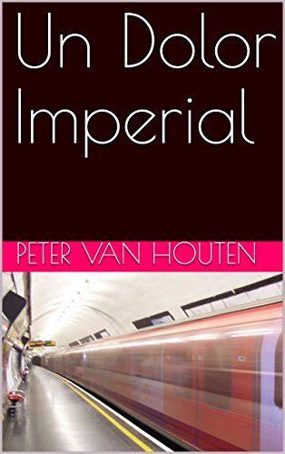 descargar el libro un dolor imperial pdf libro un dolor imperial descargar libros online net