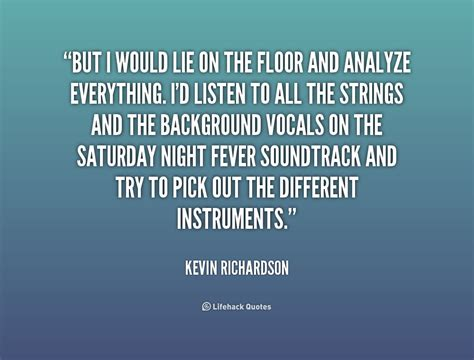 kevin richardson quotes quotesgram