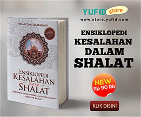 Buku Seru Shalatpedia Tuntunan Bacaan Dan Gerakan Shalat Yang Khusyu tata cara sholat tata cara sholat