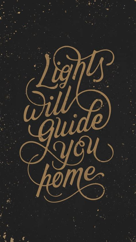 quot lights will guide you home quot typographic lettering