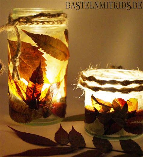 Windlicht Basteln Mit Kindern by Ein Herbstliches Windlicht Basteln Basteln Mit Kindern