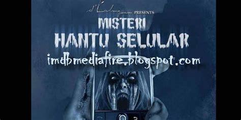 Misteri Film Up | misteri hantu seluler sudah ditonton 60 ribu orang