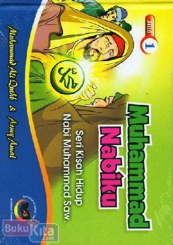 Muhammad Nabiku Cover bukukita muhammad nabiku jilid 1 toko buku