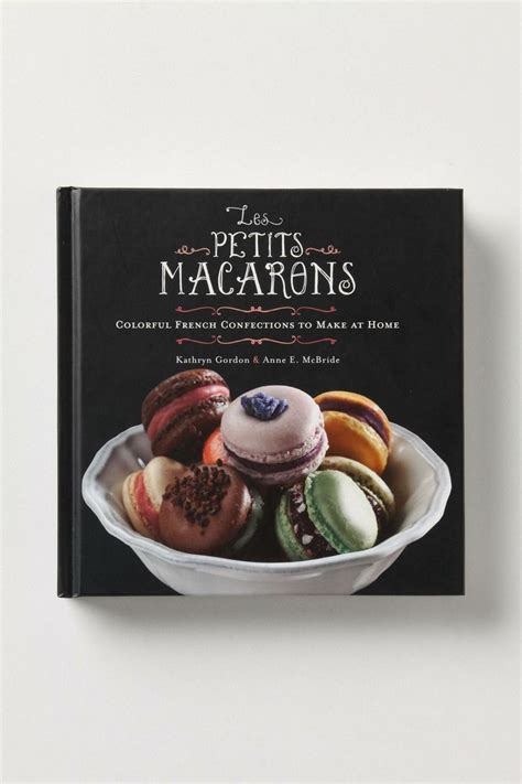 Pdf Petits Macarons Colorful Confections by Les Petits Macarons Colorful Confections To Make
