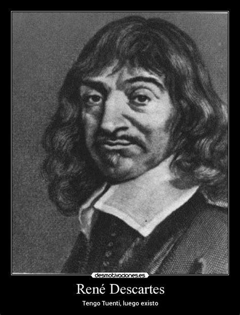 Descartes Meme - rene descartes gran empirista