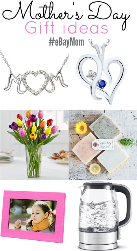 mother gifts mother s day gift ideas sweepstakes ebaymom ad
