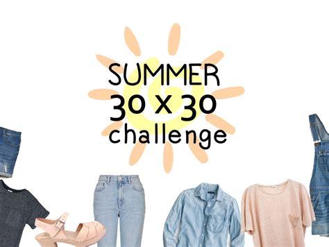 Wardrobe Challenge by Summer 30 215 30 Wardrobe Challenge This S Gonna Snap