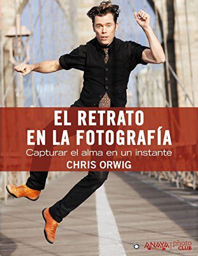 libro un retrato en la oscuridad descargar libro el retrato en la fotograf 237 a capturar el alma en un instante online