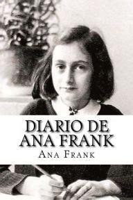 ana frank diario anne frank 0606301305 diario de ana frank by ana frank paperback barnes noble 174
