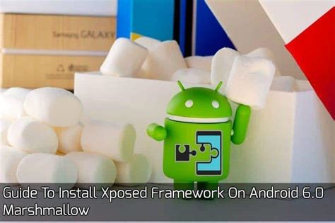 install xposed framework on android kitkat lollipop marshmallow guide to install xposed framework on android 6 0 marshmallow
