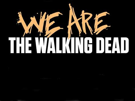 We Are The Walking Dead Sweepstakes - the walking dead season episode and cast information amc