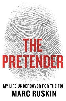 the pretender my undercover for the fbi books the pretender my undercover for the fbi by marc