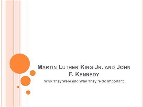 john f kennedy biography powerpoint martin luther king jr and jfk authorstream
