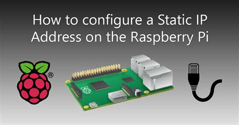 how to configure a static ip address in red hat centos how to configure a static ip address on the raspberry pi