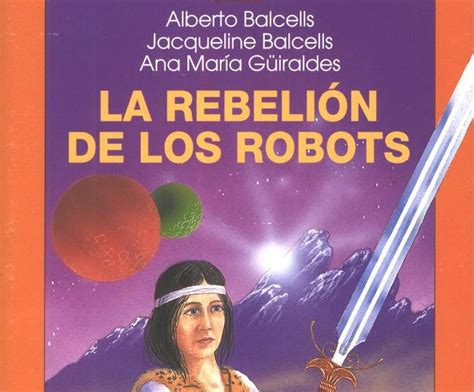 la rebelin de las 8467033533 carolina sep 250 lveda la rebeli 243 n de los robots