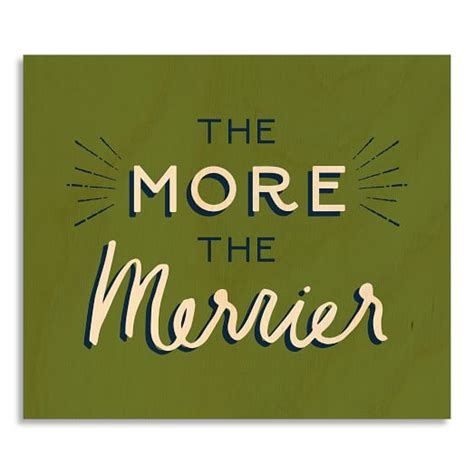 The More The Merrier by Birch Print The More The Merrier West Elm
