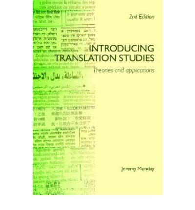 introducing translation studies theories 1138912557 introducing translation studies jeremy munday 9780415396936