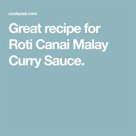roti canai malay curry sauce recipe curry food