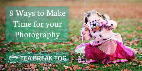 8 Ways To Prepare To Go Back To School by 8 Ways To Make Time For Your Photography 18