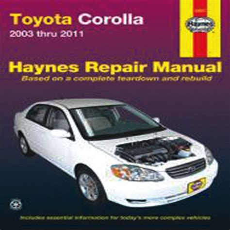 haynes toyota corolla 2003 2011 auto repair manual download toyota corolla 2003 thru 2011 haynes repair manual le pdf en ligne