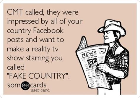 Fake Country Girl Meme - cmt called they were impressed by all of your country